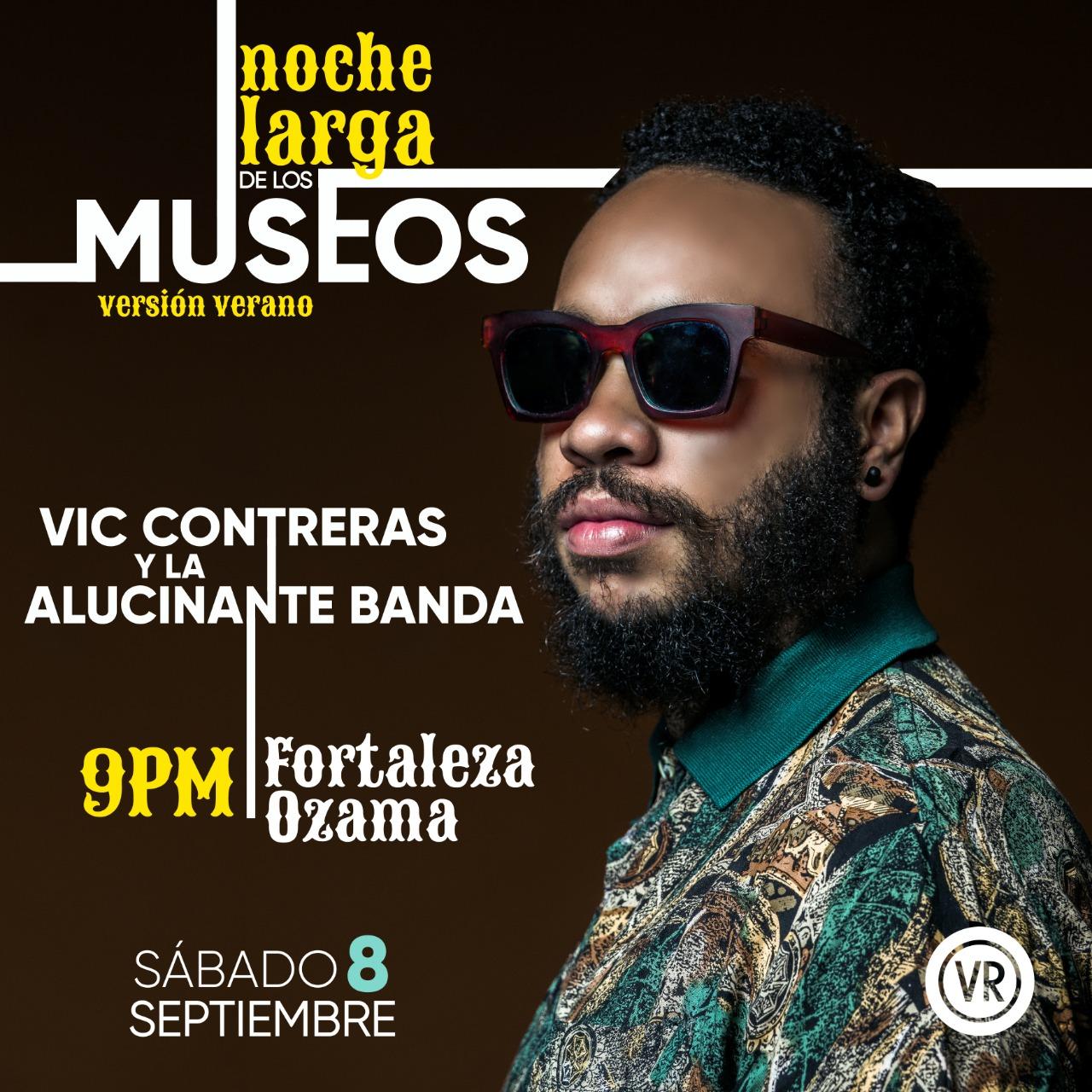 Vic Contreras & La Alucinante Banda, Noche Larga de los Museos Edición Verano